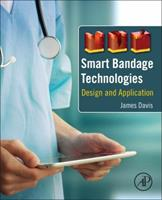 Smart Bandage Technologies: Design and Application 0128037628 Book Cover