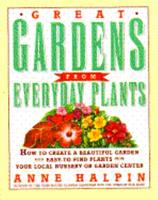 Great Gardens from Everyday Plants: How to Create a Beautiful Garden With Easy-To-Find Plants from Your Local Nursery or Garden Center 0671796976 Book Cover