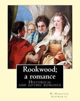 Rookwood: A Romance 1546301879 Book Cover