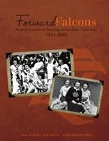 Forward Falcons: Women's Sports at Bowling Green State University, 1914-1982 0557908183 Book Cover