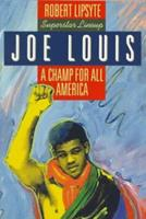 Joe Louis: A Champ for All America (Superstar Lineup) 0064461556 Book Cover