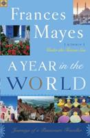 A Year in the World: Journeys of A Passionate Traveller 0739469355 Book Cover