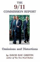 The 9/11 Commission Report: Omissions and Distortions 1566565847 Book Cover