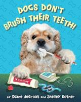 Dogs Don't Brush Their Teeth 0545080649 Book Cover
