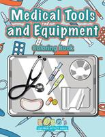 Medical Tools and Equipment Coloring Book 1683276582 Book Cover