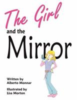 The Girl and the Mirror 0976803585 Book Cover