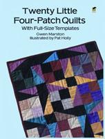 Twenty Little Four-Patch Quilts: With Full Size Templates (Dover Needlework Series) 0486291847 Book Cover
