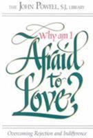Why Am I Afraid to Love?: Overcoming Rejection and Indifference 091359203X Book Cover
