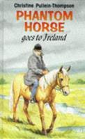 Phantom Horse Goes To Ireland 1853041173 Book Cover