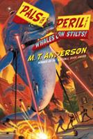 Whales on Stilts: M.T. Anderson's Thrilling Tales (M. T. Anderson's Thrilling Tales) 1442407018 Book Cover