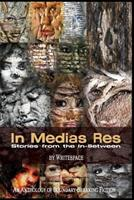 In Medias Res: Stories from the In-Between 0692780874 Book Cover