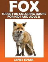 Fox: Super Fun Coloring Books for Kids and Adults 1633832473 Book Cover