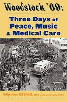 Woodstock '69: Three Days of Peace, Music, and Medicine 0962635731 Book Cover