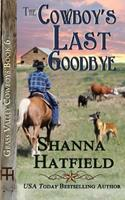 The Cowboy's Last Goodbye 1523321563 Book Cover