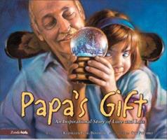 Papas Gift: An Inspirational Story of Love and Loss 0310702747 Book Cover