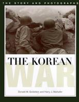 The Korean War: The Story and Photographs (America Goes to War) 1574882171 Book Cover