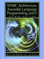 Sparc Architecture, Assembly Language Programming, and C 0130255963 Book Cover