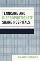 TennCare and Disproportionate Share Hospitals 0761836462 Book Cover