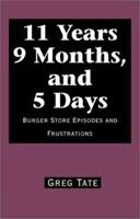 11 Years, 9 Months and 5 Days 0738829846 Book Cover