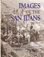 Images of the San Juans - Historic Selections from the Ruth and Marvin Gregory Photograph Collection 1890437123 Book Cover