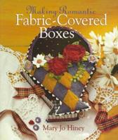 Making Romantic Fabric-Covered Boxes 0806999950 Book Cover