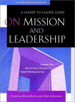 On Mission and Leadership: A Leader to Leader Guide 0787960683 Book Cover