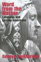 Word From The Mother: Language and African Americans 0415358760 Book Cover