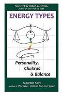 Energy Types - Personality, Chakras & Balance 1450728464 Book Cover