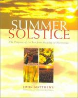 The Summer Solstice: Celebrating the Journey of the Sun from May Day to Harvest 0835608158 Book Cover