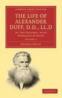 The Life of Alexander Duff, D.D., LL.D 1116457563 Book Cover
