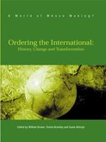 Ordering the International: History, Change and Transformation 0745321372 Book Cover