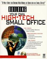 Building Your Own High-Tech Small Office 0764530984 Book Cover