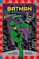 Batman #2: The Copycat Crime (Scholastic Readers) 0439470978 Book Cover