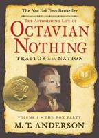 The Astonishing Life of Octavian Nothing, Traitor to the Nation, Vol. I: The Pox Party 0763624020 Book Cover