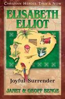 Elisabeth Elliot: Joyful Surrender 1576585131 Book Cover