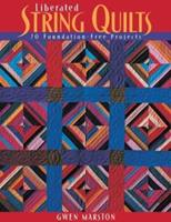 Liberated String Quilts 1571202072 Book Cover