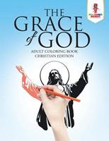 The Grace of God: Adult Coloring Book Christian Edition 0228204348 Book Cover