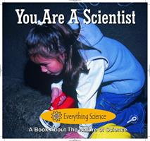 You Are a Scientist 1595151265 Book Cover