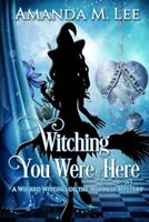Witching You Were Here 1494225611 Book Cover