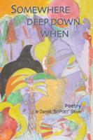 Somewhere Deep Down When 0557859123 Book Cover