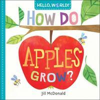 Hello, World! How Do Apples Grow? 0525578757 Book Cover