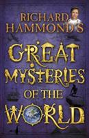 Richard Hammond's Great Mysteries of the World 0370332377 Book Cover
