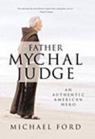 Father Mychal Judge: An Authentic American Hero 0809105527 Book Cover