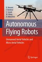 Autonomous Flying Robots: Unmanned Aerial Vehicles And Micro Aerial Vehicles 4431538550 Book Cover