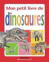 Mon Petit Livre de Dinosaures 0439952913 Book Cover