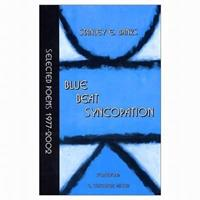 Blue Beat Syncopation: Selected Poems, 1977-2002 1886157367 Book Cover