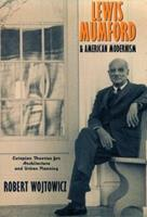 Lewis Mumford and American Modernism: Eutopian Theories for Architecture and Urban Planning 0521639247 Book Cover