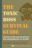 The Toxic Boss Survival Guide Tactics for Navigating the Wilderness at Work 1604917695 Book Cover
