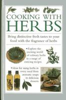 Cooking with Herbs: Bring Distinctive Fresh Takes to Your Food with the Fragrance of Herbs 075482733X Book Cover