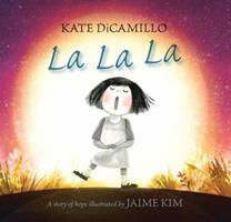 La La La: A Story of Hope 0763658332 Book Cover